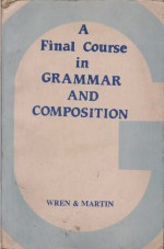 A final course in Grammar and Composition - P.C. Wren, H. Martin