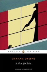 A Gun for Sale - Graham Greene, Samuel Hynes