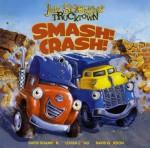 Smash! Crash! - Jon Scieszka, David Shannon, Loren Long