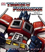 Transformers: The Ultimate Guide - Simon Furman