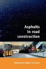 Asphalts in Road Construction - Robert Hunter