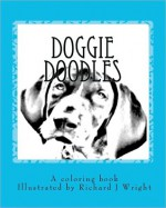 Doggie Doodles: A Picture and Coloring Book of Dog Breeds. - Erin George, Richard Wright
