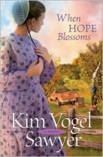 When Hope Blossoms - Kim Vogel Sawyer
