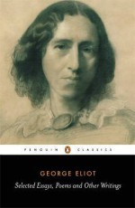 Selected Essays, Poems, and Other Writings - George Eliot, A.S. Byatt, Nicholas Warren