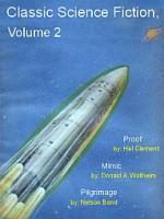 Classic Science Fiction Volume 2 - Hal Clement, Donald A. Wollheim, Nelson Bond, Deborah Kerr