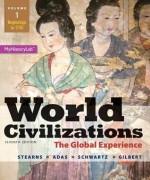 World Civilizations: The Global Experience, Volume 1 - Peter N. Stearns, Michael B. Adas, Stuart B. Schwartz, Marc Jason Gilbert