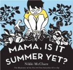 Mama, Is It Summer Yet? - Nikki McClure