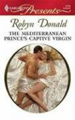 The Mediterranean Prince's Captive Virgin (The Mediterranean Princes, #2) - Robyn Donald