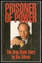Prisoner Of Power: The Greg Blank Story - Rex Gibson