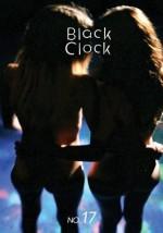Black Clock 17 - Steve Erickson, Ophelia Chong