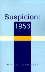 Suspicion: 1953 - Michael Hemmingson