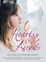 Hearts and Arrows - David G. Pearce, Lexi Revellian, Kristine Cayne, David Wailing, Ann Madden-Walsh, Lou Wellman, Cecilia Peartree, Talli Roland