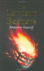 The Lantern Bearers - Rosemary Sutcliff