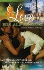 Love for All Seasons - A.C. Arthur, Sapphire Blue, Barbara Keaton, Maureen Smith