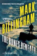 The Bones Beneath - Mark Billingham