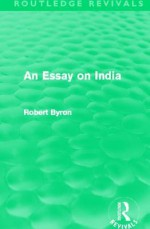 An Essay on India (Routledge Revivals) - Robert Byron