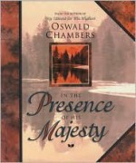 In the Presence of His Majesty - Oswald Chambers, Multnomah Publishers Inc.