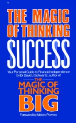 Magic of Thinking Success - David J. Schwartz