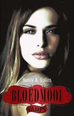 Bloedmooi (Vamps #3) - Nancy A. Collins, Merel Leene
