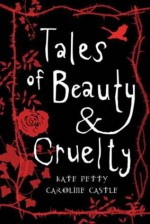 Tales Of Beauty And Cruelty - Kate Petty, Caroline Castle