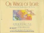 On Wings of Light: Meditations for Awakening to the Source - Joan Borysenko, Joan Drescher