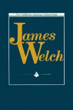 James Welch - James Welch, Kenneth Lincoln, Jack L. Davis, A. Lavonne Brown Ruoff