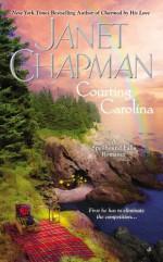 Courting Carolina - Janet Chapman