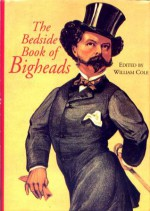 The Bedside Book of Bigheads - William Cole