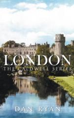 London: The Caldwell Series - Dan Ryan