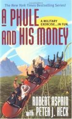 A Phule and His Money - Peter J. Heck, Robert Lynn Asprin