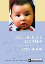 America's Babies: The Zero to Three Policy Center Data Book - Cindy Oser, Julie Cohen