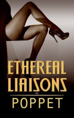 Ethereal Liaisons (Liaisons, #3) - Poppet
