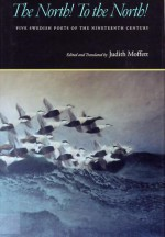 The North! To the North!: Five Swedish Poets of the Nineteenth Century - Judith Moffett