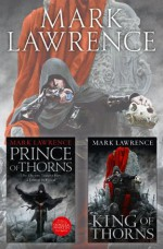 The Broken Empire Series Books 1 and 2: Prince of Thorns, King of Thorns - Mark Lawrence