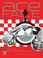 Ace-Face: The Mod with the Metal Arms - Mike Dawson