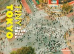 Tiny Tokyo: The Big City Made Mini - Ben Thomas