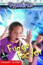 Hyperlinkz Book 2: Fudge Factor - Robert Elmer