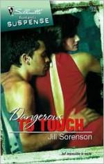 Dangerous to Touch - Jill Sorenson