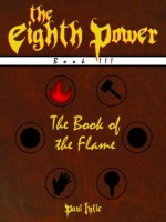 The Book of the Flame (The Eighth Power) - Paul Lytle