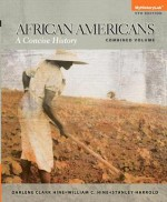 African Americans: A Concise History, Combined Plus New Myhistorylab with Etext -- Access Card Package - Darlene Clark Hine, William C. Hine, Stanley C Harrold