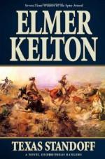Texas Standoff: A Novel of the Texas Rangers - Elmer Kelton