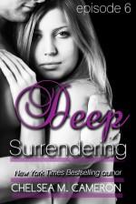 Deep Surrendering: Episode 6 - Chelsea M. Cameron