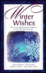 Winter Wishes - Yvonne Lehman, Loree Lough, Colleen L. Reece