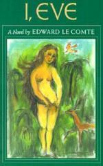 I, Eve - Edward Le Comte