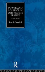 Power and Politics in Old Regime France: 1720-1745 - Peter Campbell