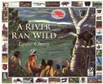 A River Ran Wild: An Environmental History - Lynne Cherry