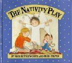 The Nativity play - Nick Butterworth, Mick Inkpen