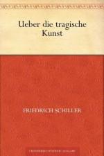 Über die tragische Kunst (German Edition) - Friedrich Schiller