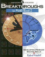Breakthroughs in Math, Book 2: Developing Problem-Solving Skills - Robert Mitchell
