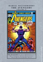 Marvel Masterworks: The Avengers, Vol. 11 - Roy Thomas, Steve Englehart, Harlan Ellison, Steve Gerber, Rich Buckler, Don Heck, George Tuska, John Buscema, Sam Kweskin, Dave Cockrum, Jim Starlin